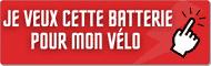 Je veux cet accessoire - Batterie vélo électrique